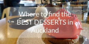 Best Desserts in Auckland