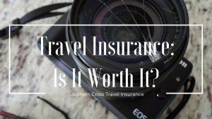 Travel Insurance: Is It Worth It?