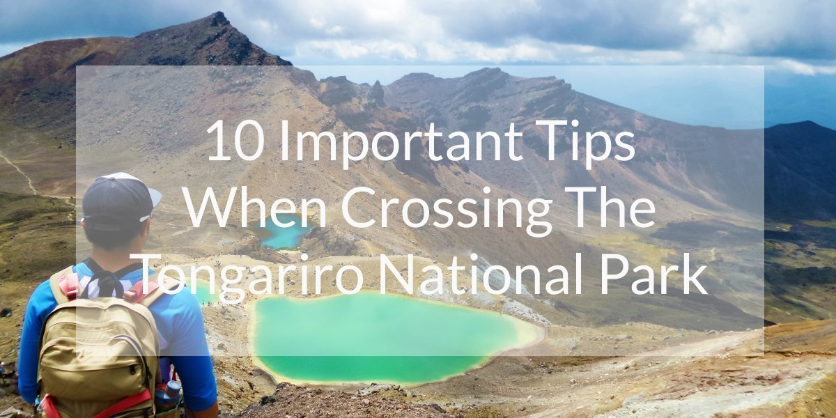 10 Important Tips When Crossing The Tongariro National Park