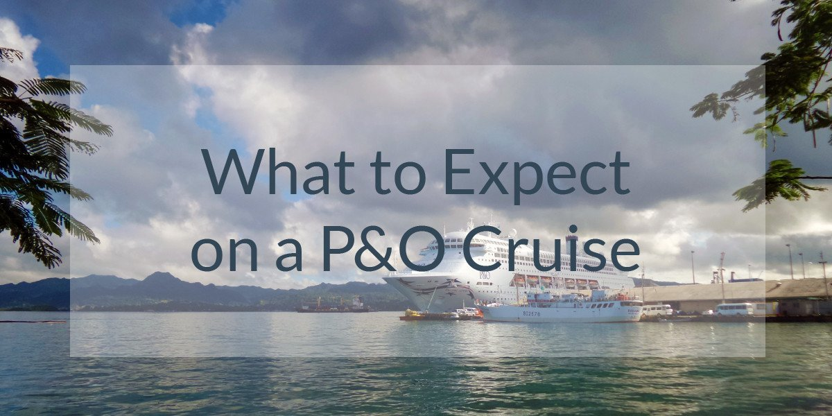 P&O Cruise: What to Expect