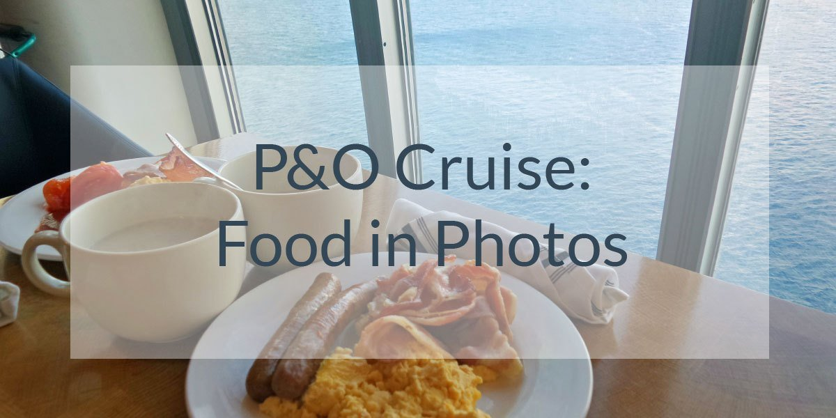 P&O Cruise: Dining On Board the Pacific Jewel