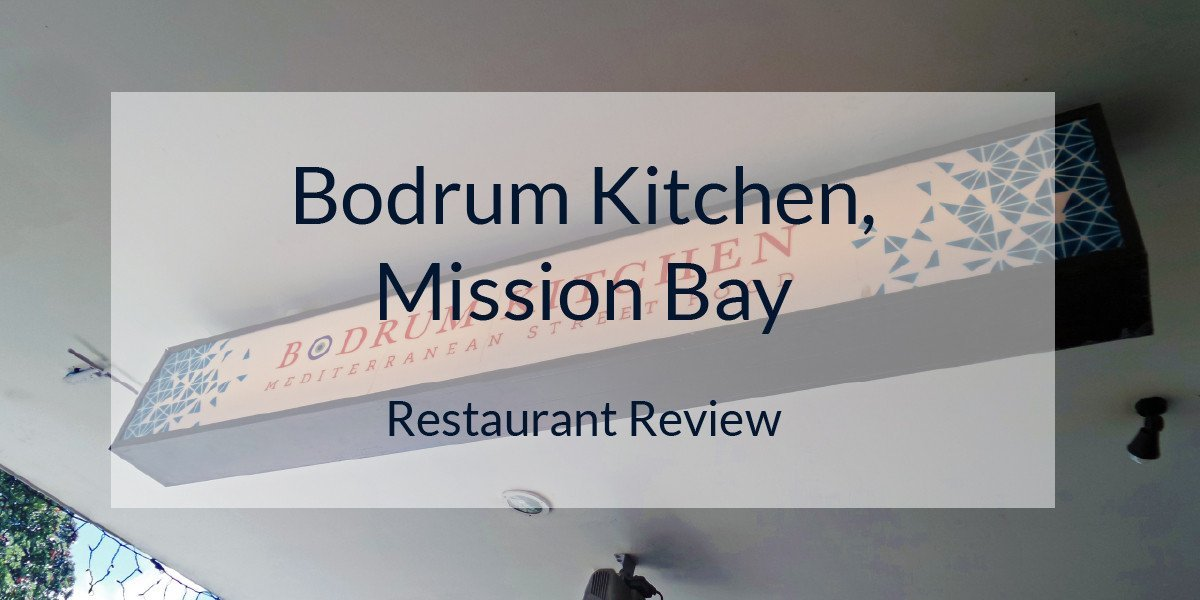 Bodrum Kitchen Mission Bay Resturant Review