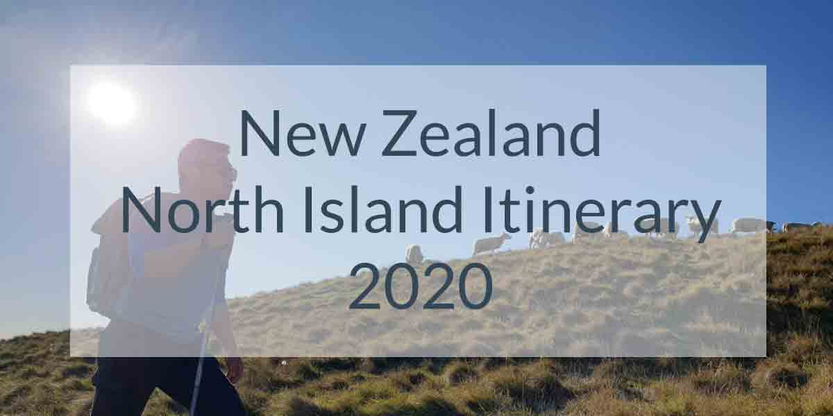 New Zealand North Island Road Trip 2020